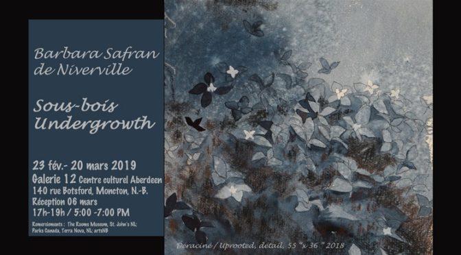 Barbara Safran de Niverville exhibit Sous-bois / Undergrowth